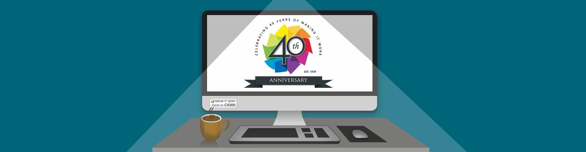 40th Anniversary!